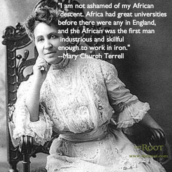 Best Black History Quotes: Mary Church Terrell on Africa | Black Quote | Pinterest | Black history, History and Black history quotes