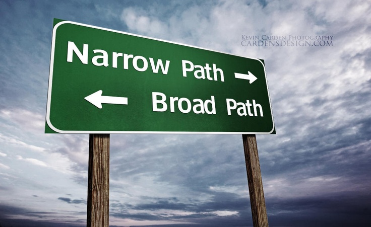 """""""Enter By The Narrow Gate. For The Gate Is Wide And The"""