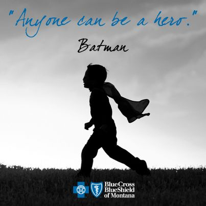 Anyone Can Be A Hero Batman Quote Motivation Montana Motivation