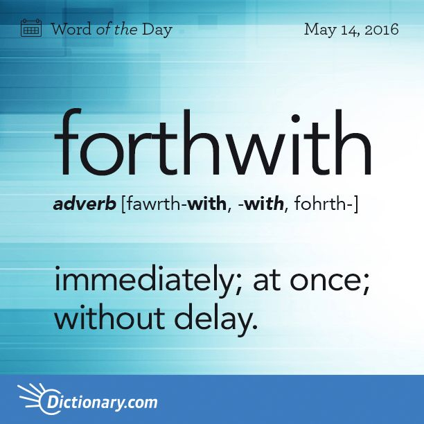 Dictionary.comu0027s Word Of The Day   Forthwith   Immediately