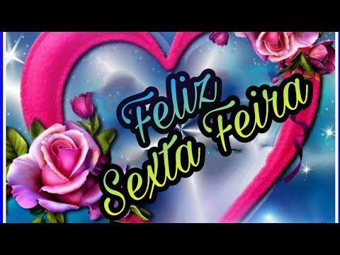 Feliz Sexta Feira !! mensagem !! vídeo - Uma linda e abençoada Sexta Feira para você e sua família - YouTube