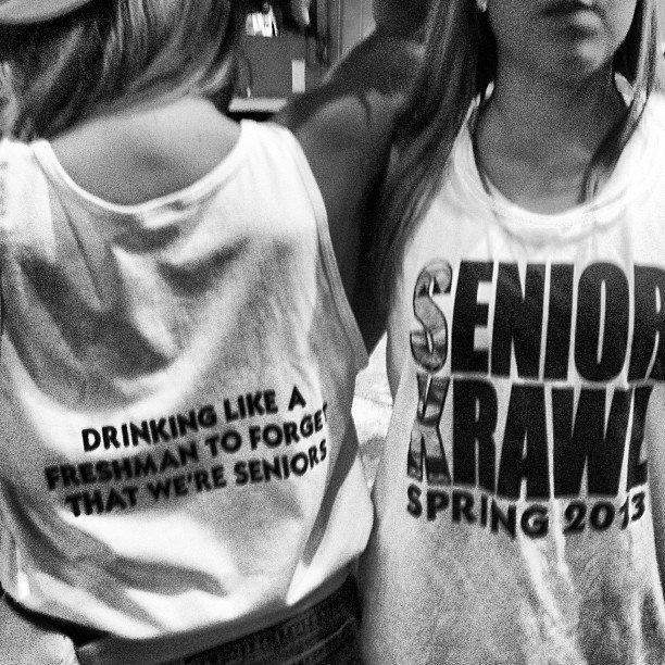 "Bar crawl tank.  ""Drinking like a freshman to forget that we're seniors."""