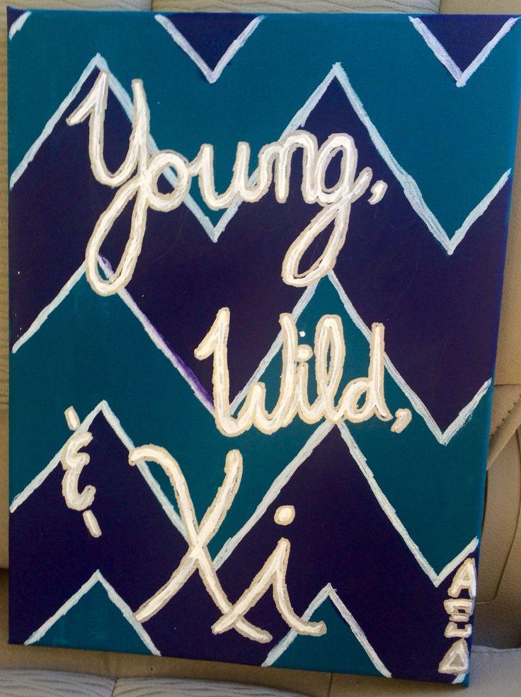 Alpha Xi Delta canvas.. Young, Wild, & Xi craft