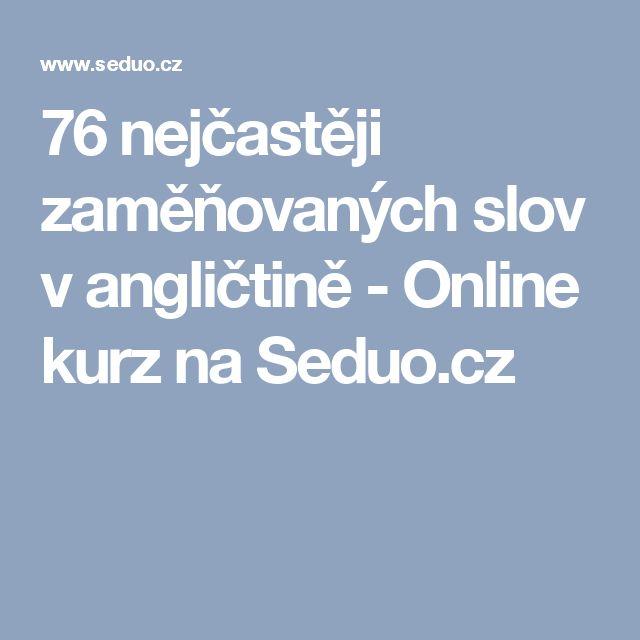 76 nejčastěji zaměňovaných slov v angličtině             - Online kurz na Seduo.cz