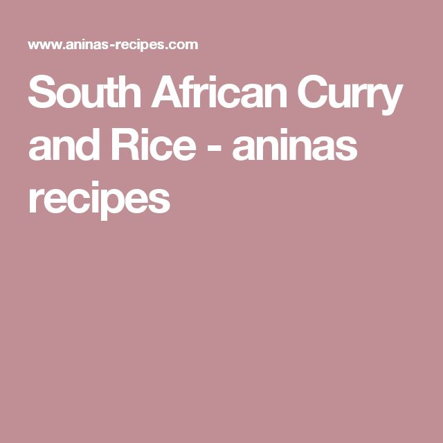 South African Curry and Rice - aninas recipes