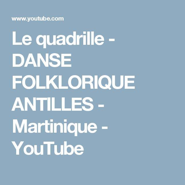 Le quadrille  - DANSE FOLKLORIQUE ANTILLES - Martinique - YouTube