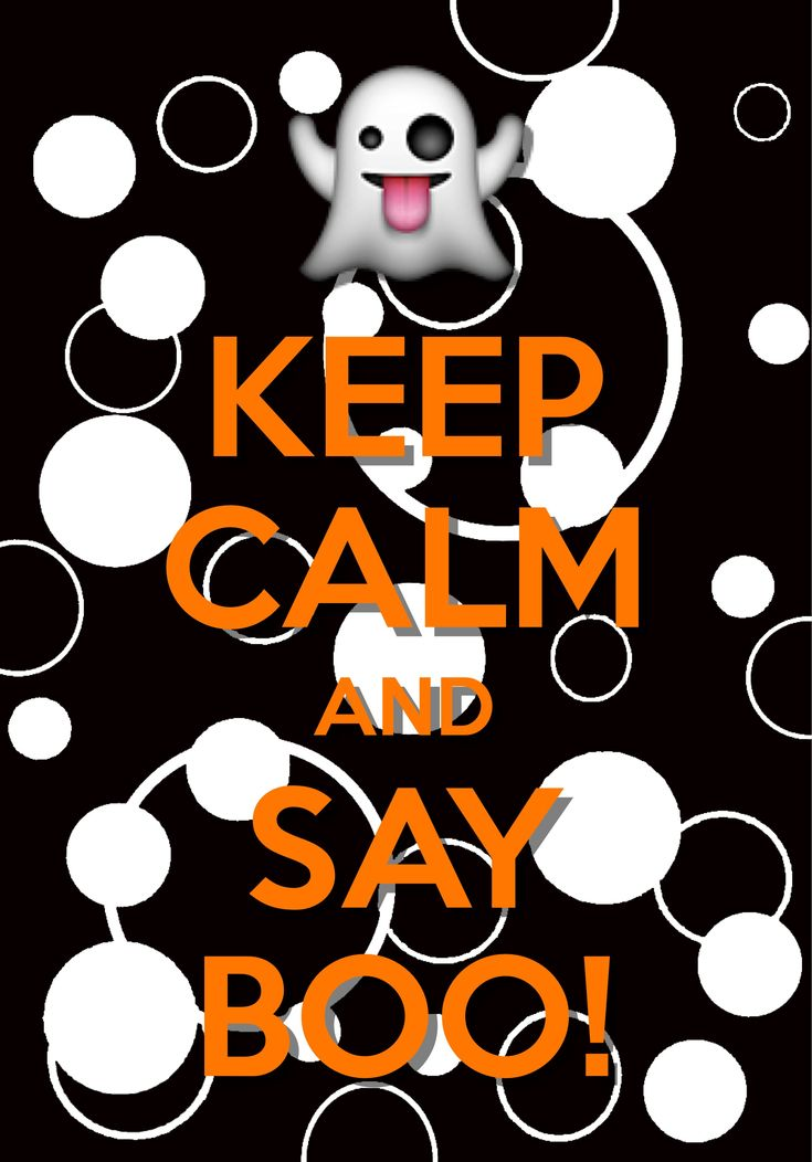 keep calm and say boo! / created with Keep Calm and Carry On for iOS #keepcalm #Halloween #BOO