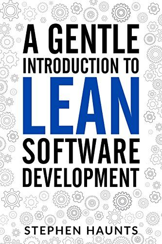 A Gentle Introduction to Lean Software Development (Lean Software Development, Agile Software Development, Kanban, Lean Software Architecture, Lean Software Strategies, Poppendieck) - Discover what is involved with Lean Software Development and Kanban so that you can more efficiently deliver software to your customers Incorporating Lean Manufacturing and Lean IT principles and practices are essential to delivering software to your customers quickly and easily. This book, A Gen...