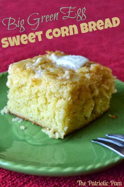 The Patriotic Pam...: Big Green Egg Easy Corn Bread & Super Sweet too!