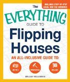 The Everything Guide To Flipping Houses: An All-Inclusive Guide to Buying, Renovating, Selling (Everything Series) - http://goo.gl/HlcrEr