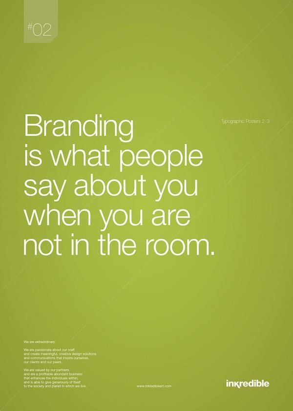 What is #Branding? Branding is What People Say About You When You Are Not in the Room. #brand #experience > very true...