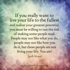 If You Want to Live Your Life to the Fullest