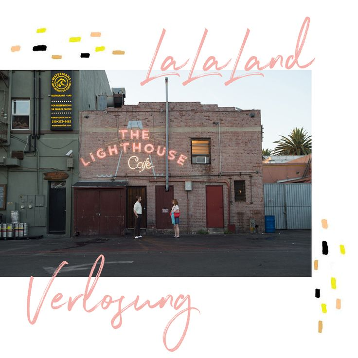 Es gibt immer einen nächsten Traum! Willkommen im LA LA LAND & Verlosung | Pinspiration