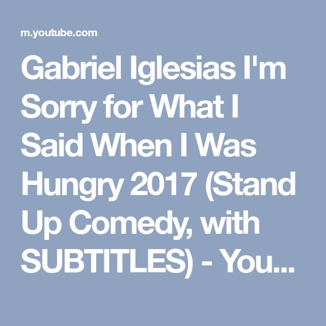 Gabriel Iglesias I'm Sorry for What I Said When I Was Hungry 2017 (Stand Up Comedy, with SUBTITLES) - YouTube