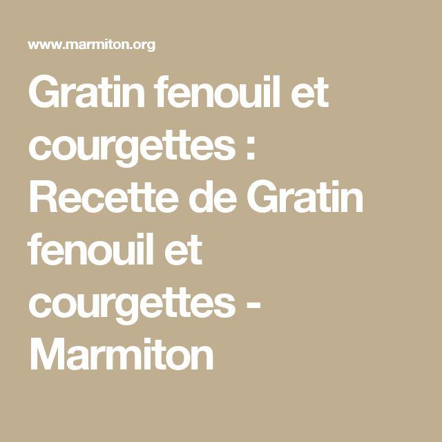 Gratin fenouil et courgettes : Recette de Gratin fenouil et courgettes - Marmiton