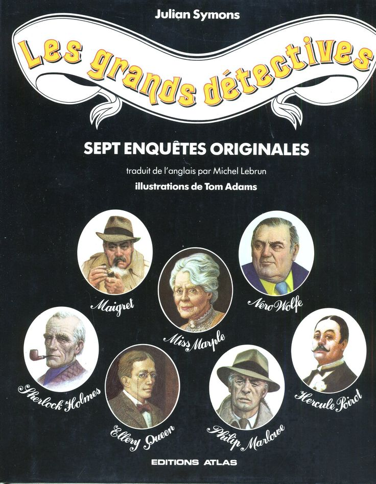 Tom Adams - Julian Symons, Les Grands Détectives, éditions Atlas 1982, cartonnage avec jaquette grand format. Trad. Michel Lebrun.