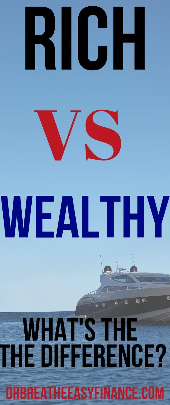 Know The Difference Rich Vs Wealthy Which Would You