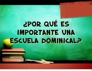 La Importancia de la Escuela Dominical