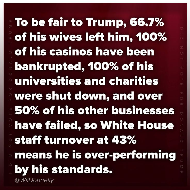 To be fair to Trump, 66.7% of his wives left him, 100% of his casinos have been bankrupted, 100% of his universities and charities were shut down, and over 50% of his other businesses have failed, so White House staff turnover at 43% means he is over-performing by his standards. #Trumpocalypse