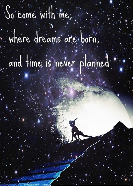 Come with me, where dreams are born and time is never planned