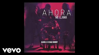 (10) Karol G, Bad Bunny - Ahora Me Llama (Audio) - YouTube