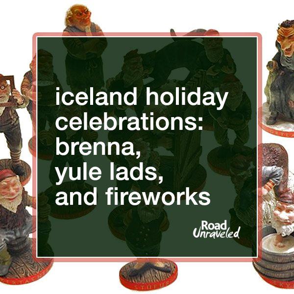 Iceland Holiday Celebrations: Brenna, Yule Lads and Fireworks
