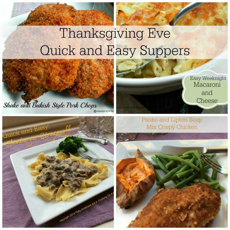 Thanksgiving Eve Quick and Easy Suppers which can be ready in an hour or less.