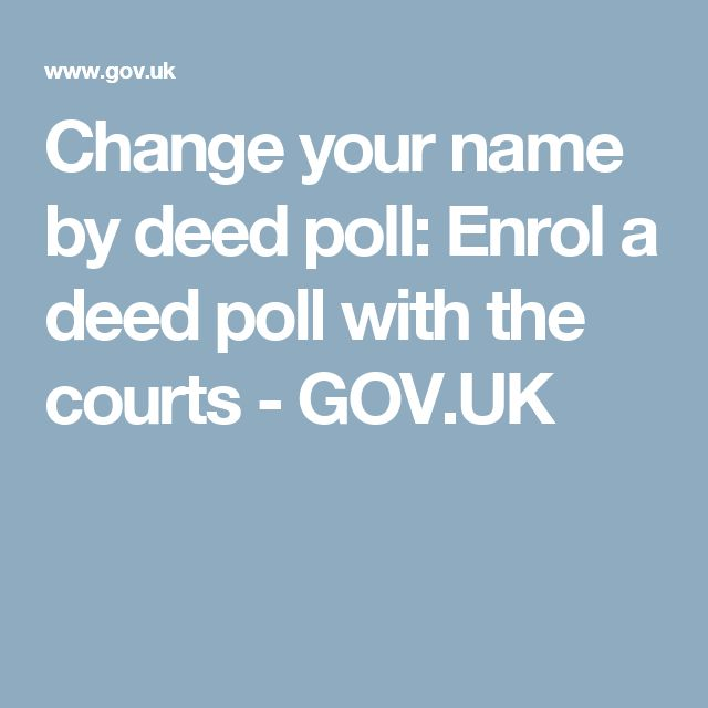 Change your name by deed poll: Enrol a deed poll with the courts - GOV.UK