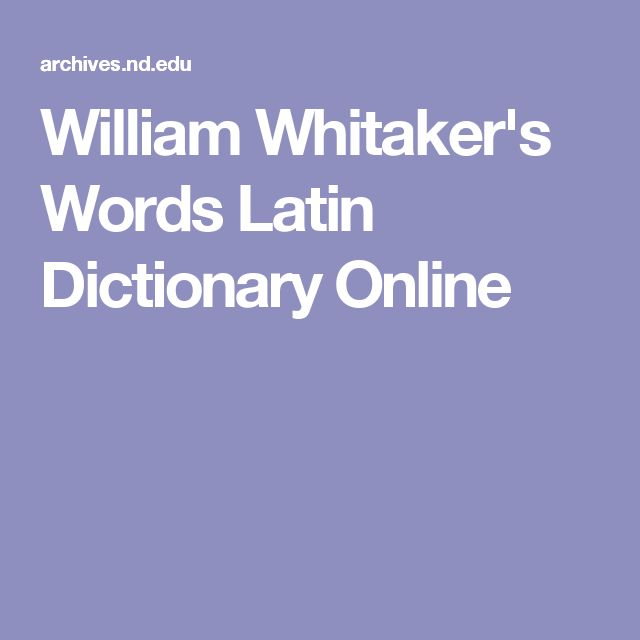 William Whitaker's Words Latin Dictionary Online