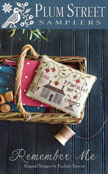 Remember Me is the title of this cross stitch pattern from Plum Street Samplers that is stitched with Classis Colorworks fibers