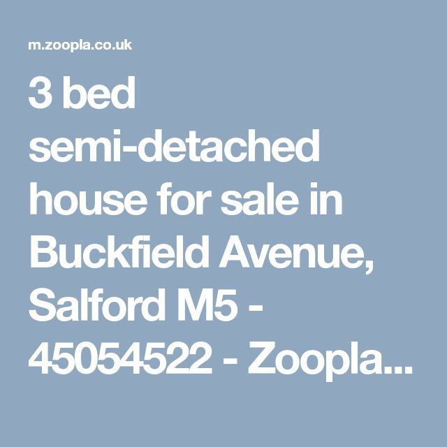 3 bed semi-detached house for sale in Buckfield Avenue, Salford M5 - 45054522 - Zoopla Mobile