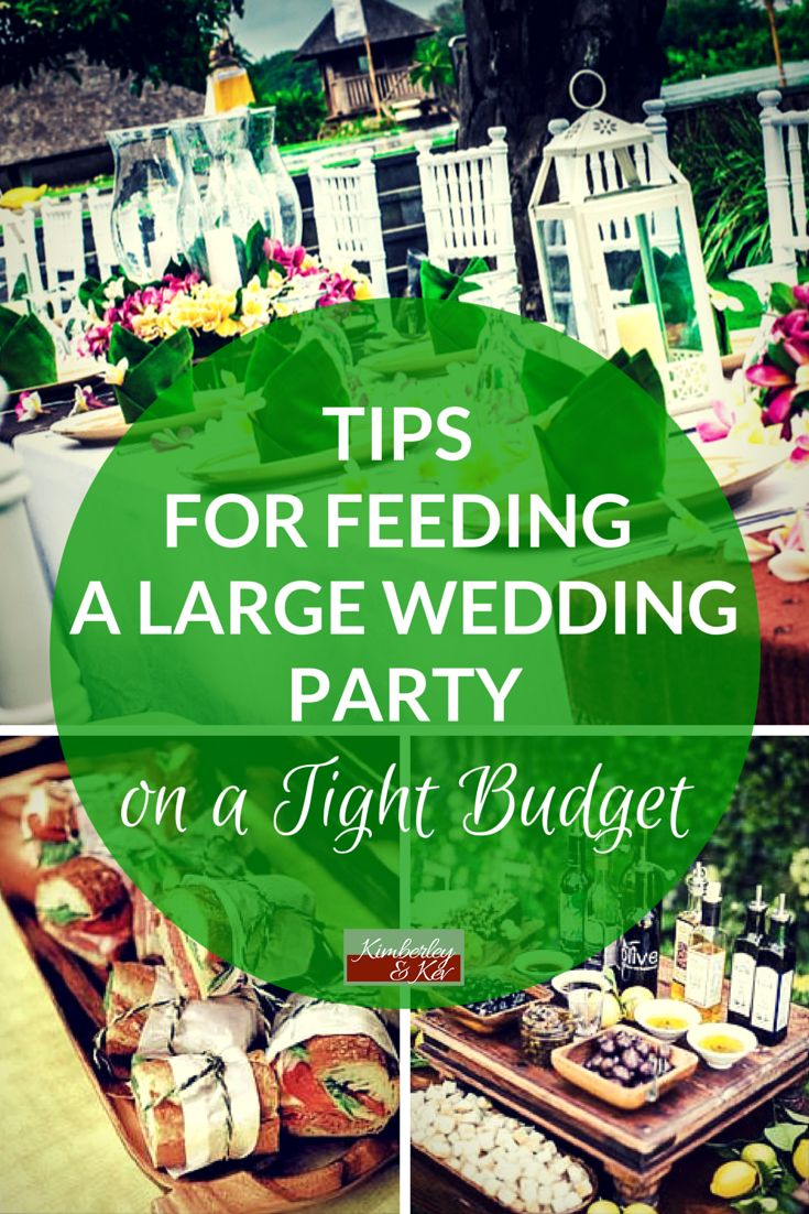 There are ways to feed a large wedding party — and still keep within reason.   - See more at: http://www.kimberleyandkev.com/tips-feeding-large-wedding-party-tight-budget/#sthash.bJ1fydkq.dpuf
