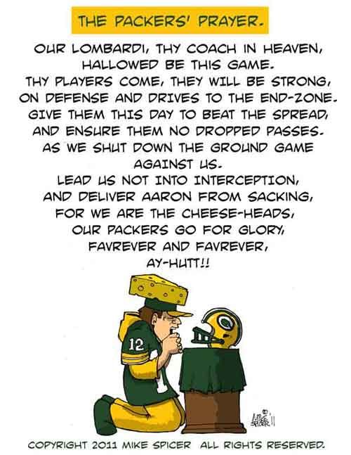 The Packers Prayer-for all of those diehard packer fans...this is me!