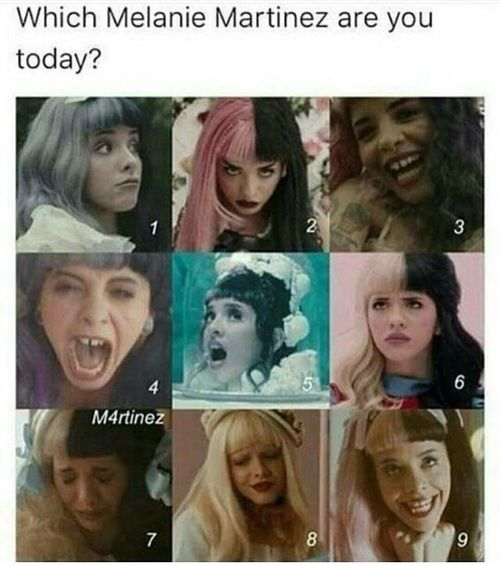 Wich melanie martinez are you today ?