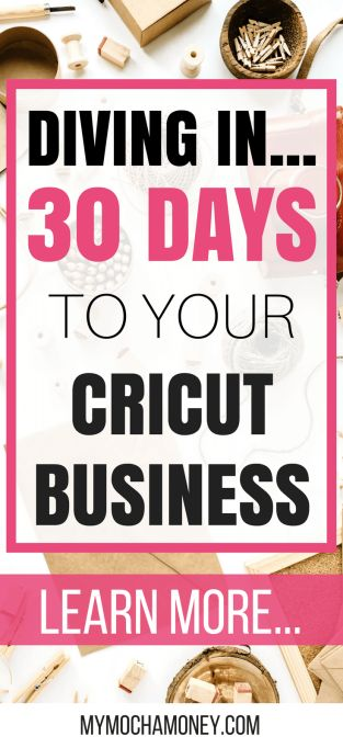 Diving In: 30 Days to Your Silhouette or Cricut Business Book – Things to make