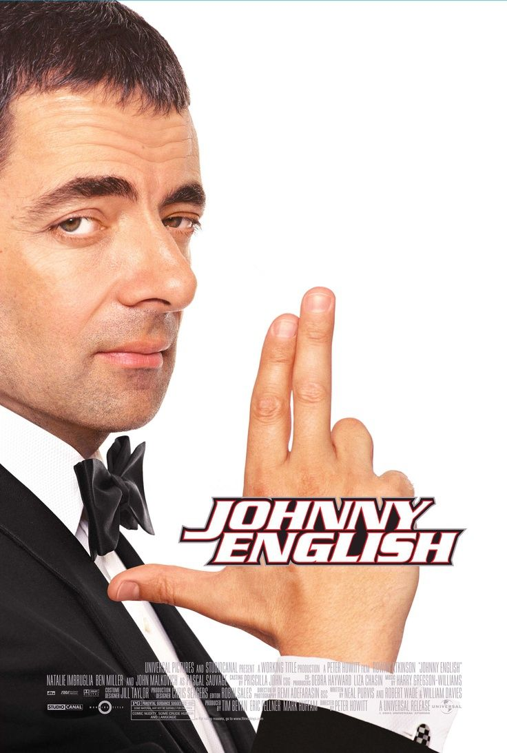 Johnny English: One of the most hilarious movies I have ever seen.