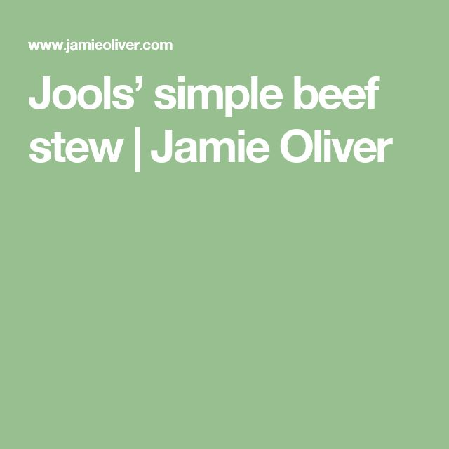 Jools' simple beef stew | Jamie Oliver