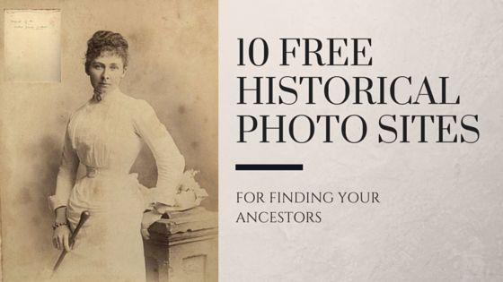 10 Free Historical Photo Sites for Finding Your Ancestors #genealogy