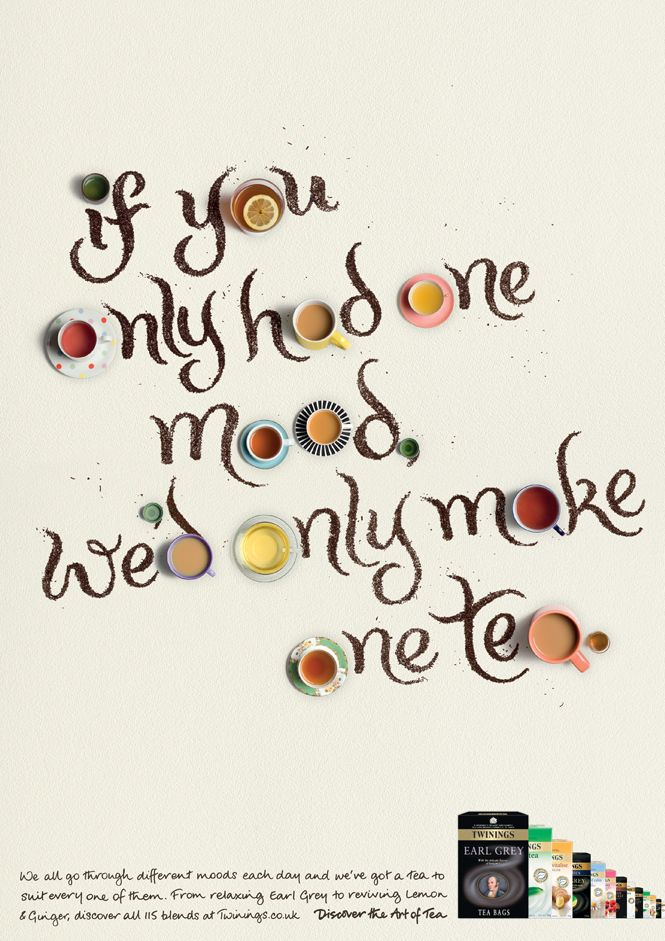 Alison Carmichael ad for twinings tea - she is at the forefront of contemporary hand created typogrpahy, using the medium as the message here very successfully. The chosen type style works incredibly well with the granular nature of loose tea.