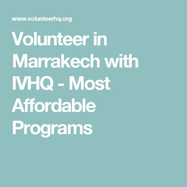 Volunteer in Marrakech with IVHQ - Most Affordable Programs