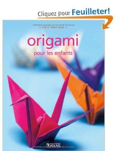 Origami pour les enfants: Amazon.fr: Atlas: Livres