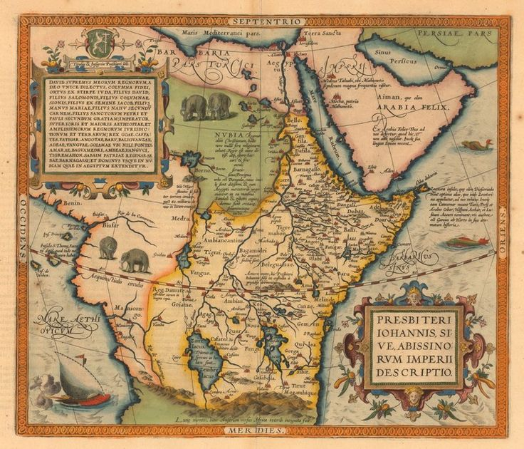 Abraham Ortelius / Prester John, or, a map of the Abyssinian Kingdom … 1573 map de[icting northeast Africa and the Arabian peninsula purports to show the lands ruled over by a mythological and legendarily rich Christian King Prester John