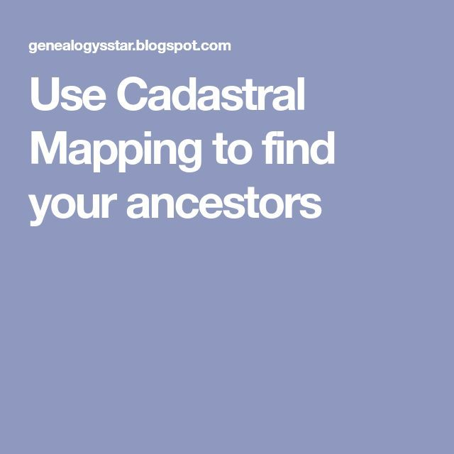 Use Cadastral Mapping to find your ancestors