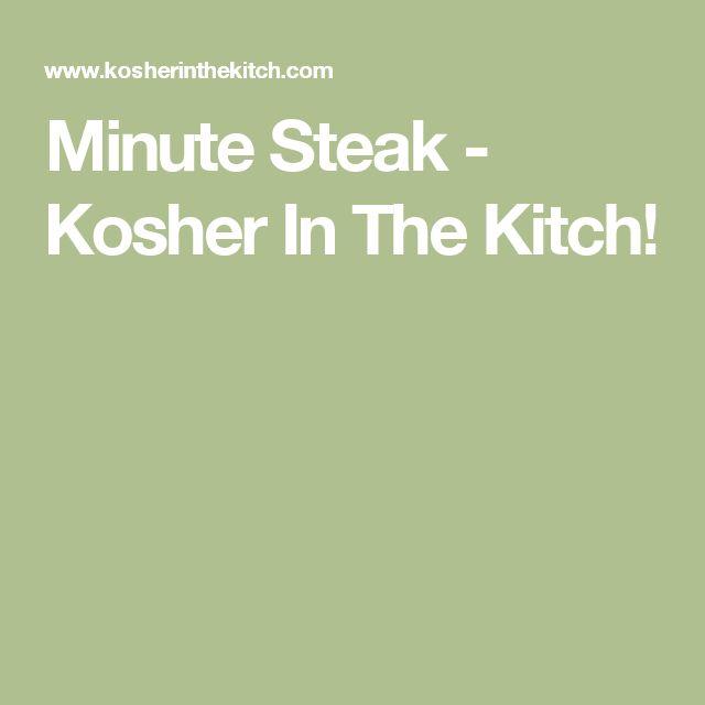 Minute Steak - Kosher In The Kitch!