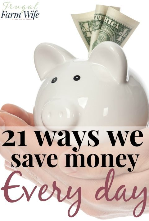 21 Ways We Save Money Every Day - Frugal Farm Wife