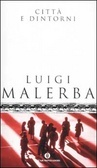 Città e dintorni         Di Luigi Malerba