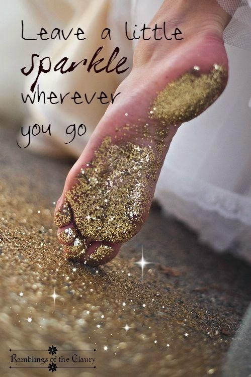 Leave a little sparkle wherever you go #sparkle #kindness #magic