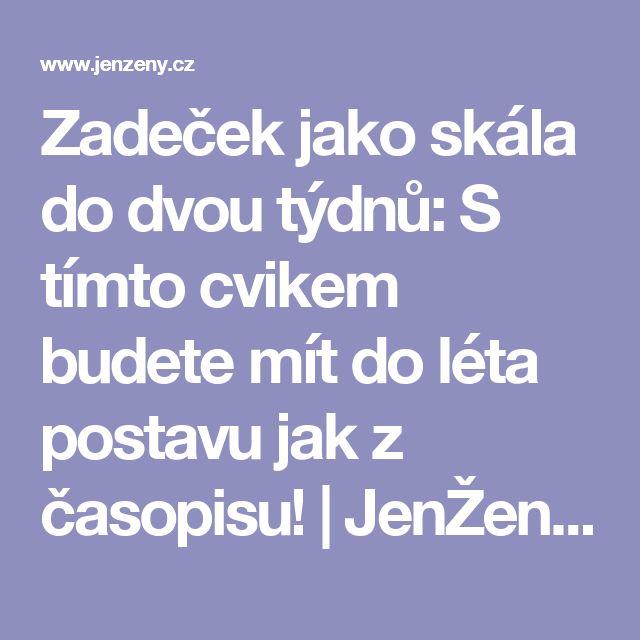 Zadeček jako skála do dvou týdnů: S tímto cvikem budete mít do léta postavu jak z časopisu! | JenŽeny.cz