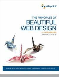"""""""The Principles of Beautiful Web Design--Free 85 Page Preview"""" Clipart, Comic Sans, and clashing colors ... If any of these fail to make you cringe, this book will teach you why they're design no-no's. SitePoint's best-selling design book, The Principles of Beautiful Web Design, has been revamped to cater to a variety of web professionals without a graphic design or art school background."""
