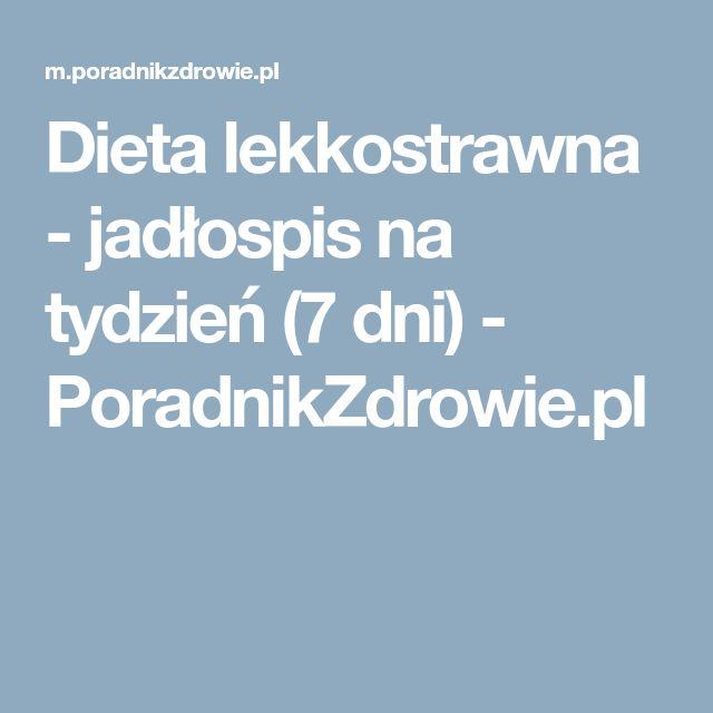 Dieta lekkostrawna - jadłospis na tydzień (7 dni) - PoradnikZdrowie.pl